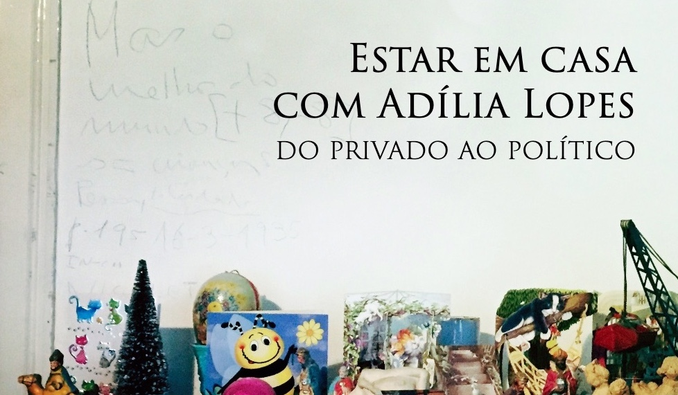 """II International Colloquium """"Estar em casa with Adília Lopes: from the private to the political"""""""